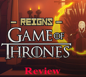Reigns: Game Of Thrones Review