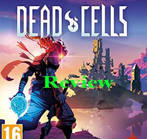 Game Dead Cells Review
