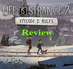 Game Life Is Strange 2: Episode 2 Review