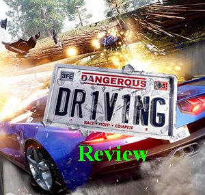 Game Dangerous Driving Review