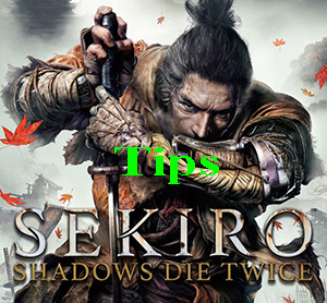 10 Tips Game Sekiro: Shadows Die Twice For Beginner
